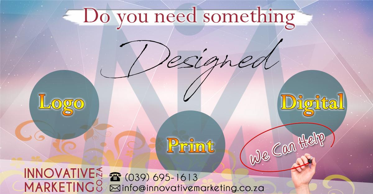Do you need somthing designed