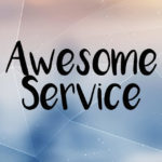 awesome service